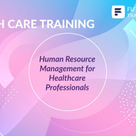 Human Resource Management for Healthcare Professionals Training