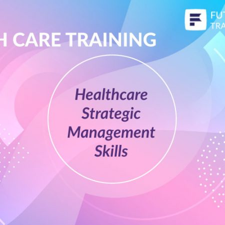 Healthcare Strategic Management Skills Training