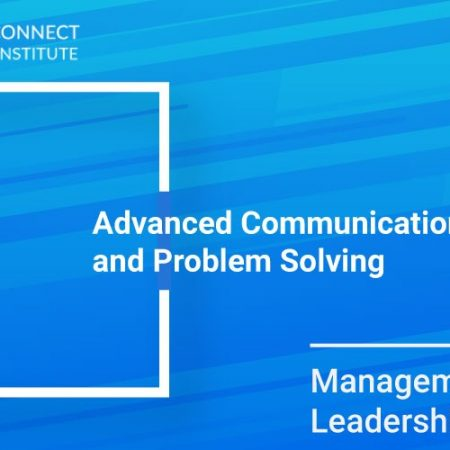 Advanced Communication and Problem Solving Training