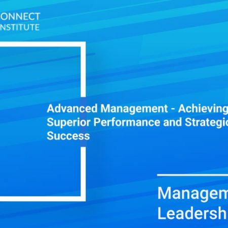 Advanced Management – Achieving Superior Performance and Strategic Success Training
