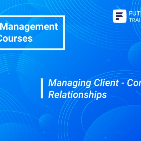 Managing Client – Contractor Relationships Training