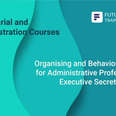 Organizing and Behavioral Skills for Administrative Professionals-Executive Secretaries-PAs Training