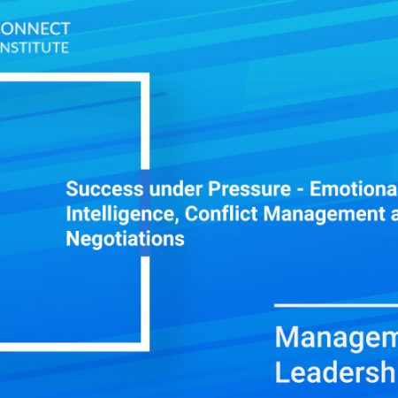 Success under Pressure – Emotional Intelligence, Conflict Management and Negotiations Training