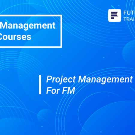 Project Management For FM Training