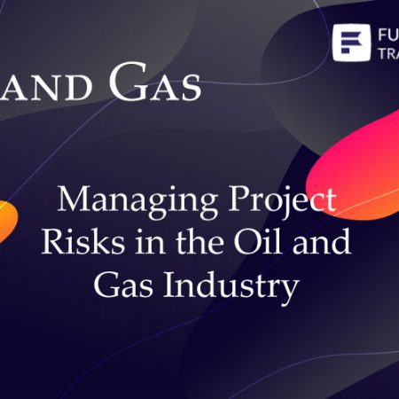 Managing Project Risks in the Oil and Gas Industry Training