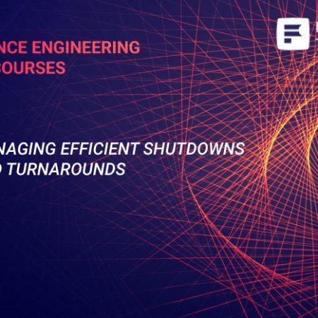 Managing Efficient Shutdowns and Turnarounds Training