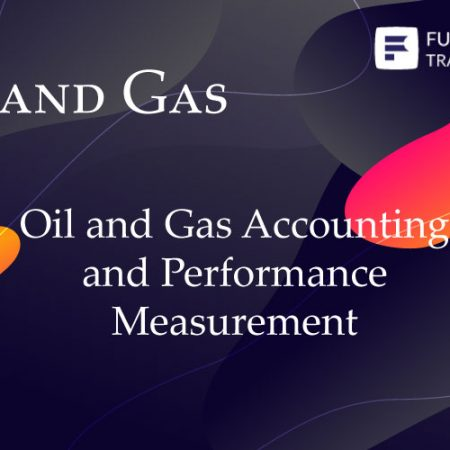 Oil and Gas Accounting and Performance Measurement Training