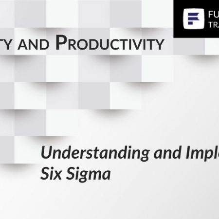 Understanding and Implementing Six Sigma Training