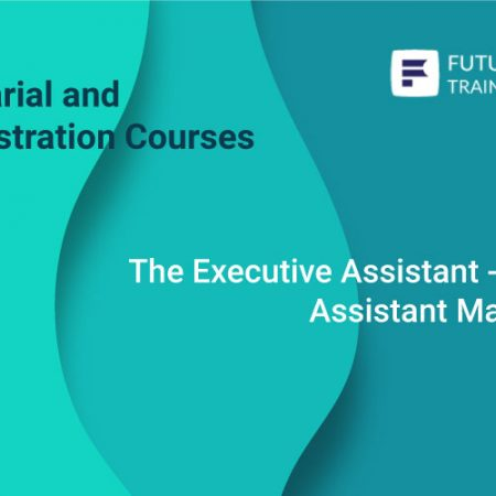 The Executive Assistant – Personal Assistant Masterclass Training