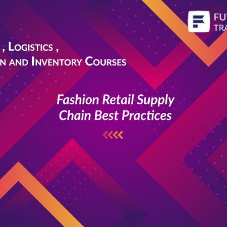 Fashion Retail Supply Chain Best Practices Training