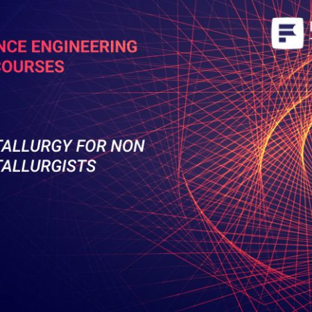Metallurgy for Non Metallurgists Training