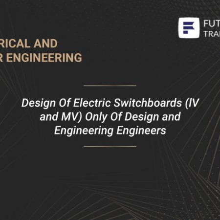 Design Of Electric Switchboards (lV and MV) Only Of Design and Engineering Engineers Training