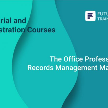 The Office Professional and Records Management Masterclass Training