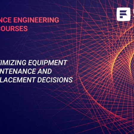Optimizing Equipment Maintenance and Replacement Decisions Training