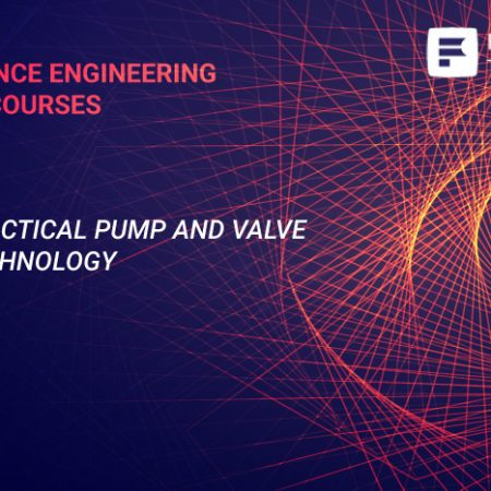 Practical Pump and Valve Technology Training