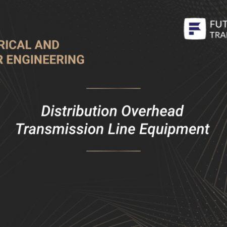 Distribution Overhead Transmission Line Equipment Training