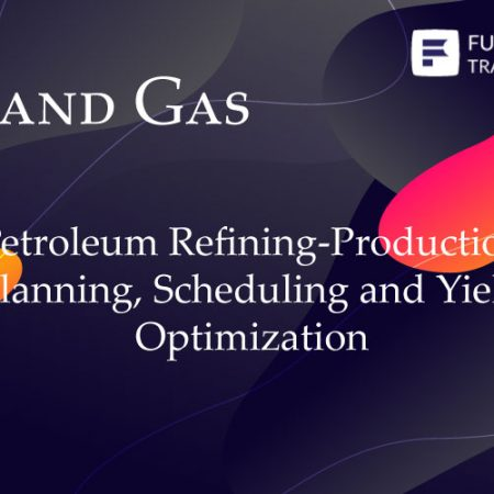 Petroleum Refining-Production Planning, Scheduling and Yield Optimization Training