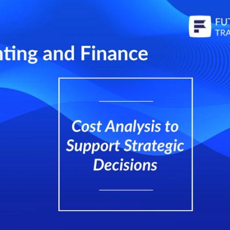 Cost Analysis to Support Strategic Decisions Training