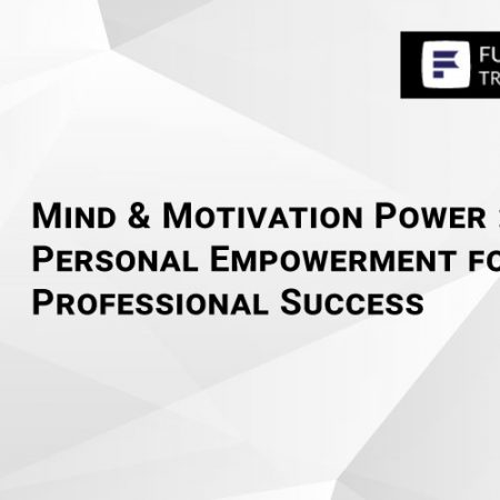 Mind & Motivation Power: Personal Empowerment for Professional Success