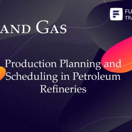Production Planning and Scheduling in Petroleum Refineries Training