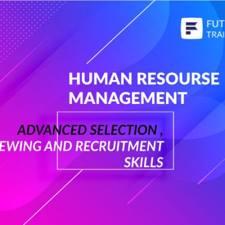 Advanced Selection ,Interviewing and Recruitment Skills Training