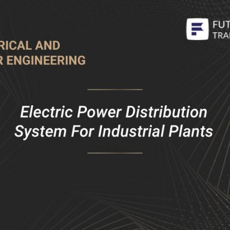 Electric Power Distribution System For Industrial Plants Training