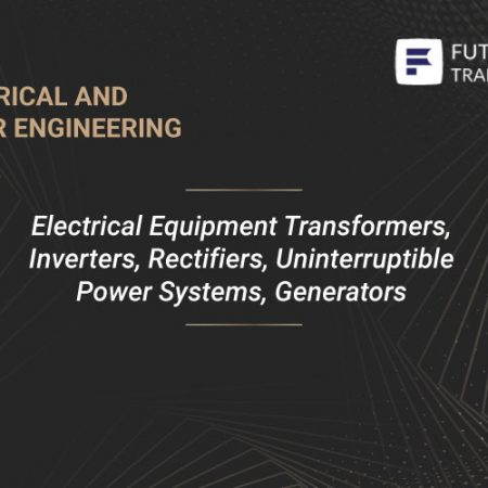 Electrical Equipment Transformers, Inverters, Rectifiers, Uninterruptible Power Systems, Generators Training