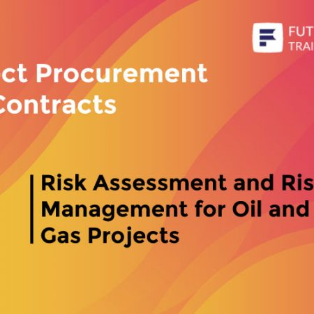 Risk Assessment and Risk Management for Oil and Gas Projects Training