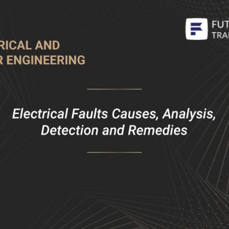 Electrical Faults Causes, Analysis, Detection and Remedies Training