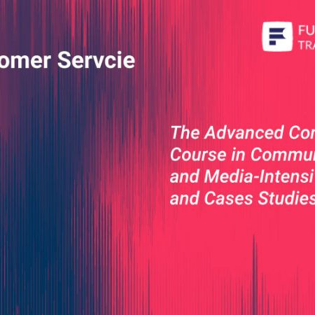 The Advanced Complete Course in Communications and Media-Intensive Practices and Cases Studies Training
