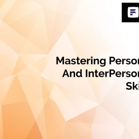 Mastering Personal and Interpersonal Skills