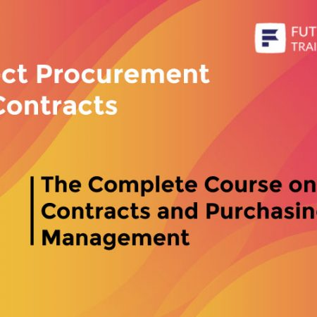 The Complete Course on Contracts and Purchasing Management Training