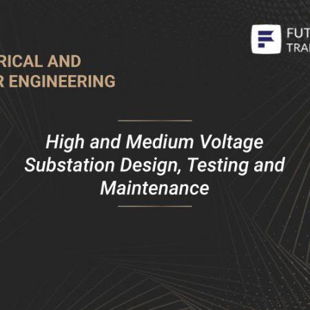 High and Medium Voltage Substation Design, Testing and Maintenance Training