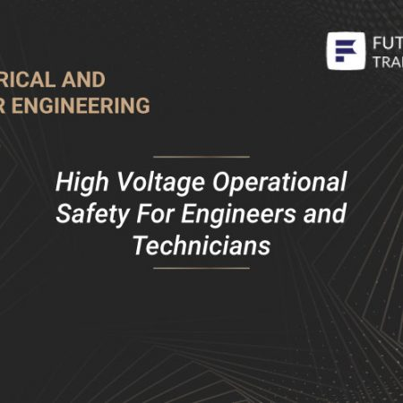 High Voltage Operational Safety For Engineers and Technicians Training