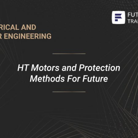 HT Motors and Protection Methods For Future Training