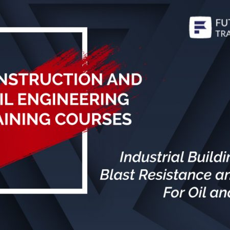 Industrial Building Design – Blast Resistance and Resilient For Oil and Gas Field Training