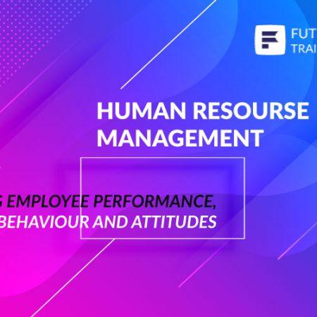 Managing Employee Performance, Behavior and Attitudes Training