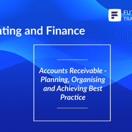 Accounts Receivable – Planning, Organisation and Achieving Best Practice Training