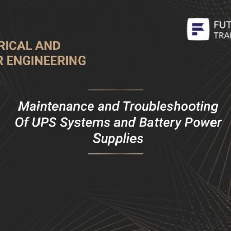 Maintenance and Troubleshooting Of UPS Systems and Battery Power Supplies Training