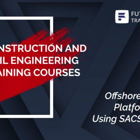 Offshore Structure Platform Design Using SACS Software Training