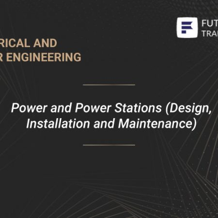 Power and Power Stations (Design, Installation and Maintenance) Training