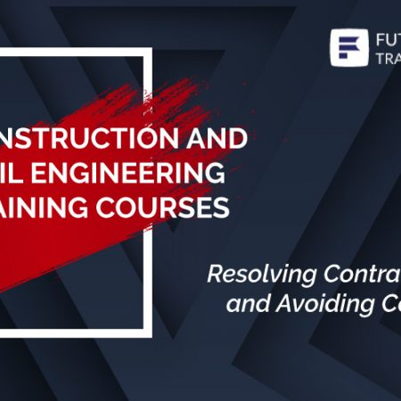Resolving Contract Disputes and Avoiding Construction Claims Training