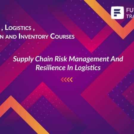 Supply Chain Risk Management And Resilience In Logistics Training