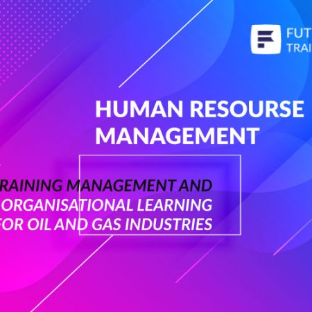 Training Management and Organisational Learning for Oil and Gas Industries Training