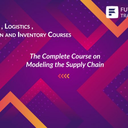 The Complete Course on Modeling the Supply Chain Training