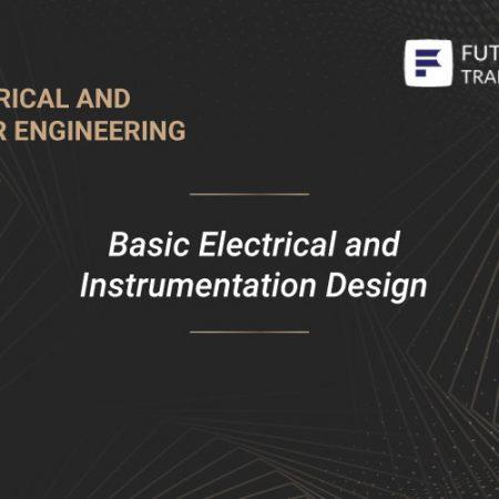 Basic Electrical and Instrumentation Design Training