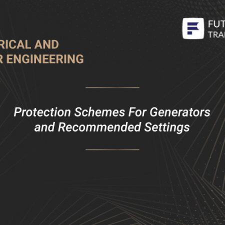 Protection Schemes For Generators and Recommended Settings Training
