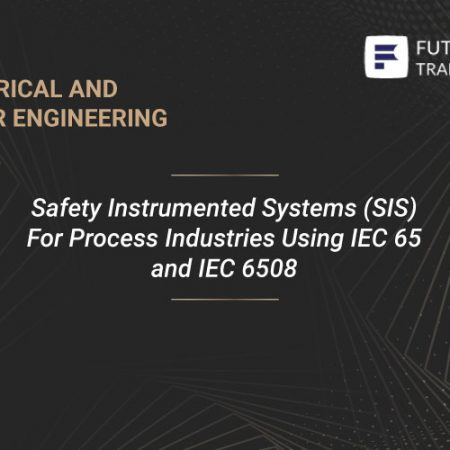 Safety Instrumented Systems (SIS) For Process Industries Using IEC 65 and IEC 6508 Training