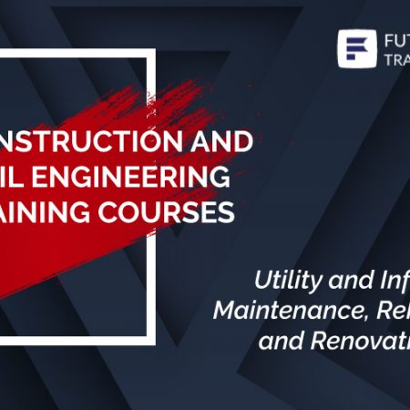 Utility and Infrastructure Maintenance, Rehabilitation and Renovation For Civil Engineers Training