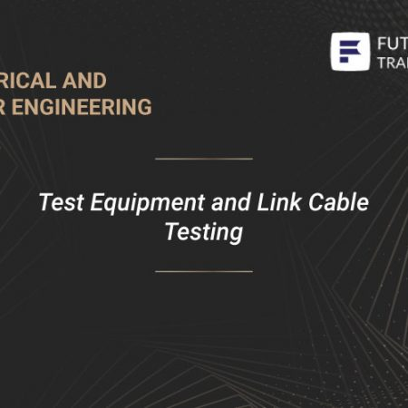 Test Equipment and Link Cable Testing Training